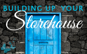 Building Up Your Storehouse
