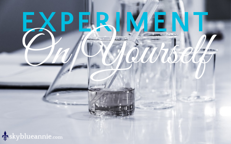 Experiment on Yourself!