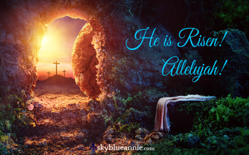 Easter Tomb -- He Is Risen!
