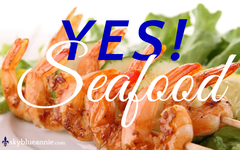 Yes to Seafood - Like SHRIMP!